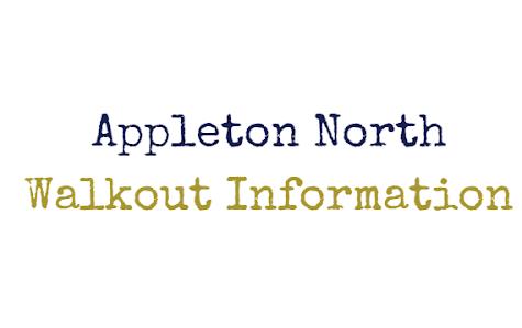Appleton North Walkout: 5 Ws